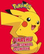 pikachu: guia esencial definitiva (coleccion pokemon) 9788417773410