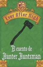 ever after high. el cuento de hunter huntsman (ebook)-9788420416410