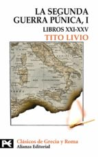 la segunda guerra punica (tomo i: libros xxi xxv) tito livio 9788420649610