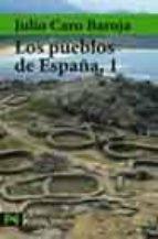los pueblos de españa (t. 1)-julio caro baroja-9788420678610