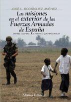 las misiones en el exterior de las fuerzas armadas de españa: don de, cuando y para lo que haga falta-jose l. rodriguez jimenez-9788420693910