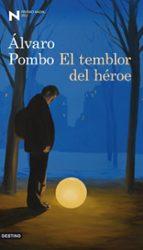 el temblor del heroe (premio nadal 2012)-alvaro pombo-9788423324910