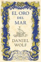 el oro del mar (ebook) daniel wolf 9788425356810