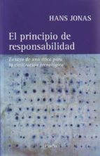 el principio de responsabilidad: ensayo de una etica para la civi lizacion tecnologica hans jonas 9788425419010