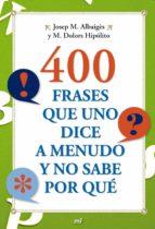 400 Frases que uno dice a menudo y no sabe por que Audiolibro gratis con descarga de texto