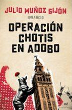operacion chotis en adobo-julio muñoz gijon-9788427042810