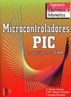 microcontroladores pic: la solucion esta en un chip-jose maria angulo usategui-eugenio martin cuenca-ignacio angulo martinez-9788428323710