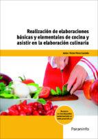 realizacion de elaboraciones basicas y elementales de cocina y as istir en la elaboracion culinaria victor perez castaño 9788428332910