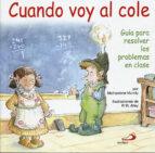 cuando voy al cole: guia para resolver los problemas en clase-michaelene mundy-9788428524810