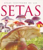 atlas ilustrado de las setas jean louis lamaison jean marie polese 9788430547210
