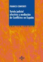tutela judicial efectiva y mediación de conflictos en españa (ebook)-franco conforti-9788430969210