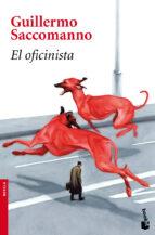 el oficinista (premio biblioteca breve 2010)-guillermo saccomano-9788432250910