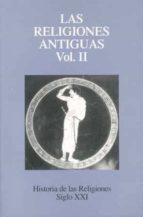 historia de las religiones (t. 2): las religiones antiguas (6ª ed .) a. et al. caquot 9788432302510