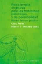 psicoterapia cognitiva para los trastornos psicoticos y de person alidad: manual teorico practico carlo perris patrick d. mcgorry 9788433018410
