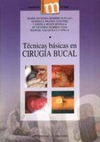TECNICAS BASICAS EN CIRUGIA BUCAL (CON CD-ROM)