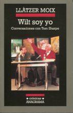 wilt soy yo: conversaciones con tom sharpe-llatzer moiz-9788433925510