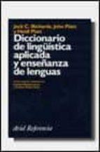 diccionario de lingüistica aplicada y enseñanza de lenguas jack c. richards john platt heidi platt 9788434405110