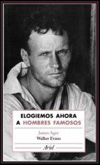elogiemos ahora a hombres famosos (ebook)-james agee-walker evans-9788434425910