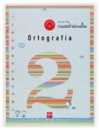 cuaderno de ortografia 2 : cuadricula (1º educacion primaria)-maria del mar cervera-9788434893610