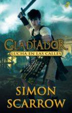 gladiador 2: lucha en las calles simon scarrow 9788435041010
