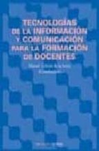 tecnologias de la informacion y comunicacion para la formacion de docentes-manuel cebrian de la serna-9788436820010