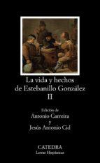 la vida y hechos de estebanillo gonzalez (vol. 2)-9788437609010
