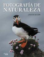 fotografía de naturaleza-john shaw-9788441537910