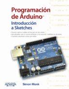 programación de arduino. introducción a sketches (2ª ed.) simon monk 9788441539310