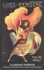 la escena moderna: manifiestos y textos sobre teatro de la epoca de las vanguardias 9788446010210