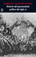 historia del pensamiento politico en el siglo xx-terence ball-richard bellamy-9788446030010
