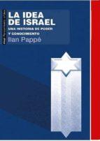 la idea de israel: una historia de poder y conocimiento-ilan pappe-9788446042310