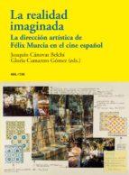 El libro de La realidad imaginada: la direccion artistica de felix murcia en el cine español autor VV.AA. DOC!