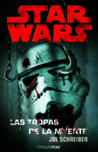 star wars: las tropas de la muerte-jose luis diez schwerter-9788448044510