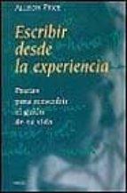 escribir desde la experiencia: pautas para reescribir el guion de su vida-allison price-9788449308710