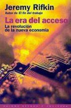 la era del acceso: la revolucion de la nueva economia-jeremy rifkin-9788449309410