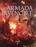 la armada invencible: el fracasado plan español contra inglaterra en 1588 angus konstam 9788466221610