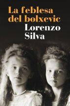 la feblesa del bolxevic (ebook)-lorenzo silva-9788466420310