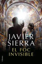 el foc invisible (premi planeta 2017)-javier sierra-9788466423410