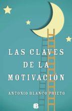 las claves de la motivacion-antonio blanco prieto-9788466654210