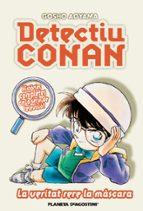 detectiu conan 6: la veritat rera la màscara gosho aoyama 9788467455410