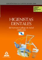 HIGIENISTAS DENTALES DEL SERVICIO GALLEGO DE SALUD (SERGAS). TEMA RIO PARTE ESPECIFICA. VOL.II