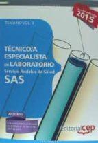 TÉCNICO ESPECIALISTA EN LABORATORIO. SERVICIO ANDALUZ DE SALUD (SAS). TEMARIO ESPECÍFICO. VOL.II