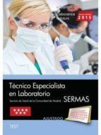 TÉCNICO ESPECIALISTA EN LABORATORIO SERVICIO DE SALUD DE LA COMUNIDAD DE MADRID (SERMAS). TEST