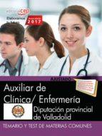 auxiliar de clínica/ enfermería. diputación provincial de valladolid. temario y test de materias comunes 9788468178110
