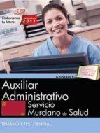 auxiliar administrativo. servicio murciano de salud. temario y test general-9788468180410