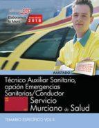 tecnico auxiliar sanitario, opción emergencias sanitaria conductor. servicio murciano de salud. temario especifico        (vol. ii)-9788468186610
