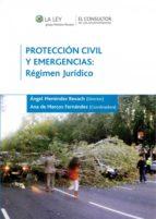 PROTECCIÓN CIVIL Y EMERGENCIAS: RÉGIMEN JURÍDICO