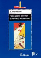 pedagogia, control simbolico e identidad b. bernstein 9788471124210
