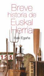 breve historia de euskal herria-iñaki egaña-9788471485410