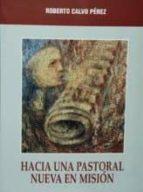 Hacia una pastoral nueva mision por Roberto calvo EPUB MOBI